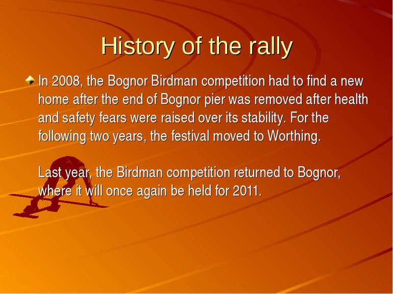 History of the rally In 2008, the Bognor Birdman competition had to find a ne...