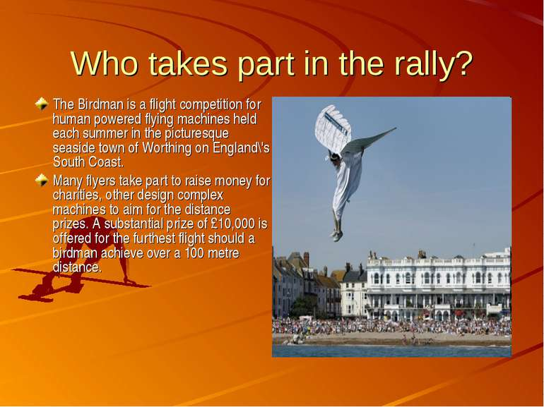 Who takes part in the rally? The Birdman is a flight competition for human po...