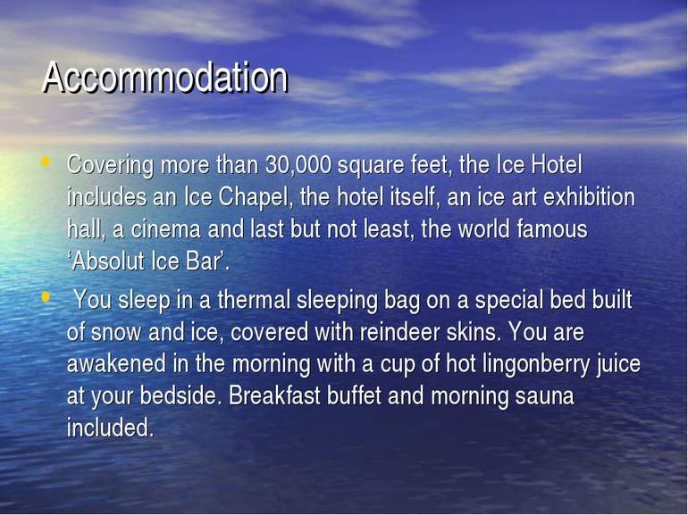 Accommodation Covering more than 30,000 square feet, the Ice Hotel includes a...