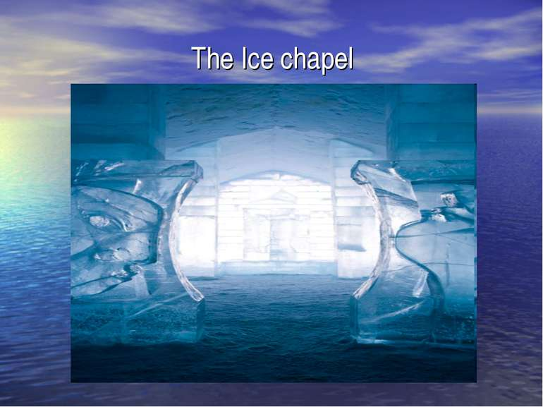 The Ice chapel