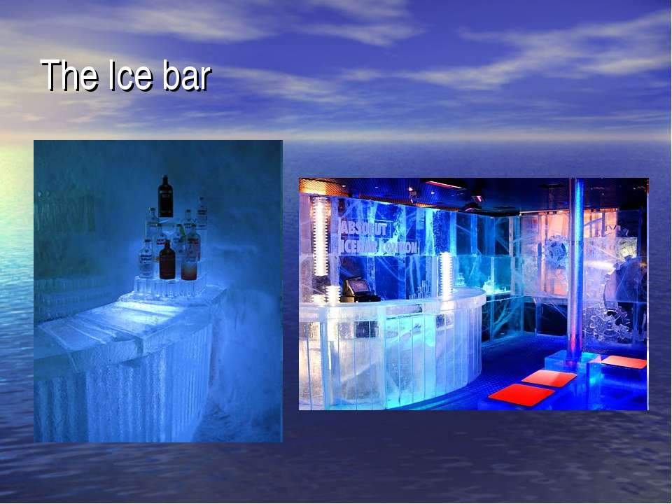 The Ice bar
