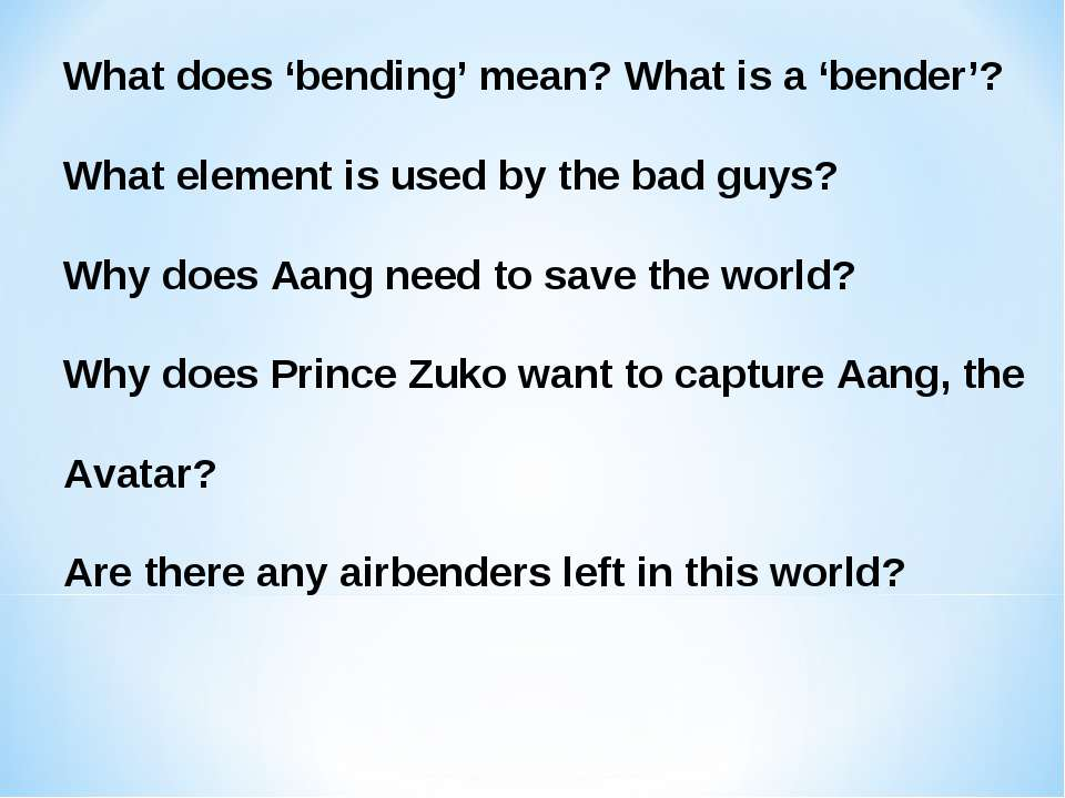 What does 'bending' mean? What is a 'bender'? What element is used by the bad...