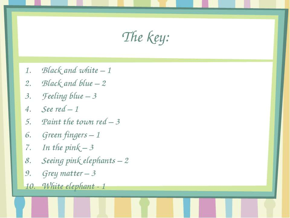 The key: Black and white – 1 Black and blue – 2 Feeling blue – 3 See red – 1 ...