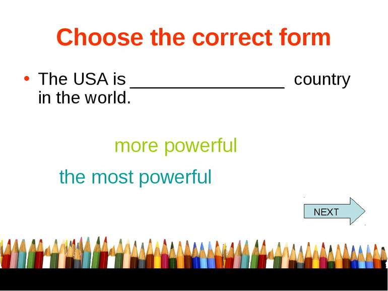 Choose the correct form The USA is ________________ country in the world. mor...