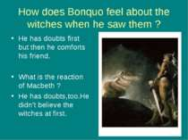 How does Bonquo feel about the witches when he saw them ? He has doubts first...