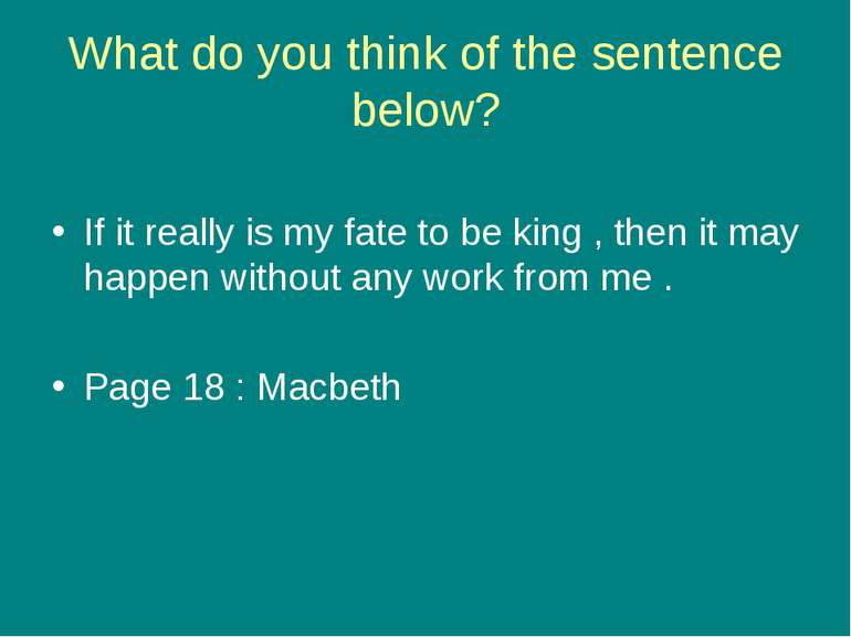 What do you think of the sentence below? If it really is my fate to be king ,...