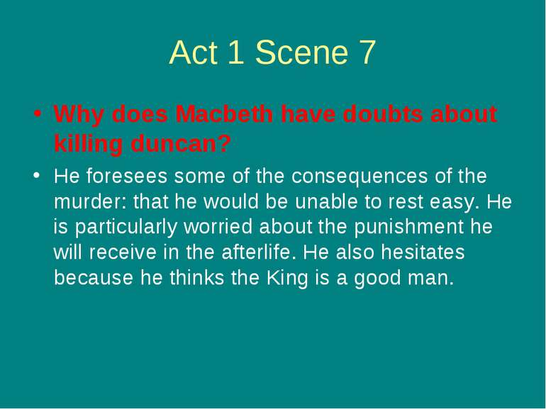 Act 1 Scene 7 Why does Macbeth have doubts about killing duncan? He foresees ...