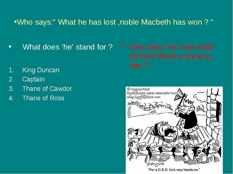 "Who says:"" What he has lost ,noble Macbeth has won ? "" What does 'he' stand f..."