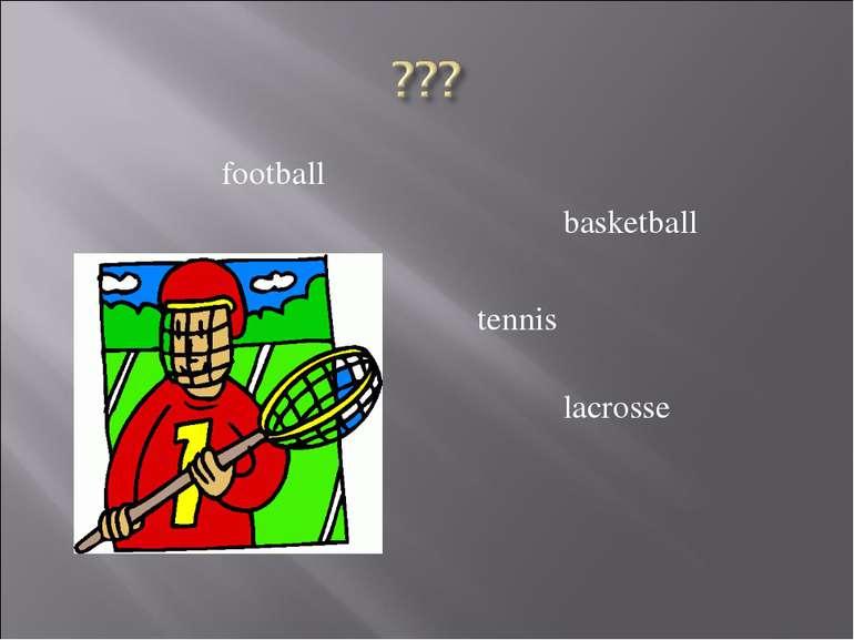 football basketball tennis lacrosse