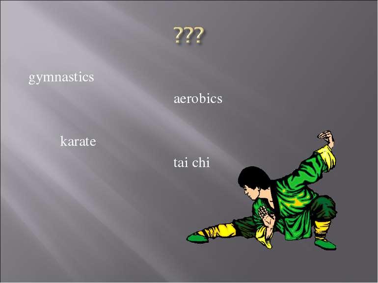 gymnastics aerobics karate tai chi