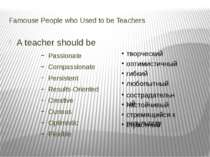 Famouse People who Used to be Teachers A teacher should be Passionate Compass...