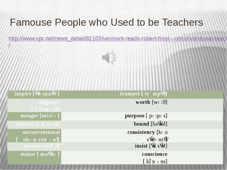 Famouse People who Used to be Teachers http://www.vpr.net/news_detail/82103/v...