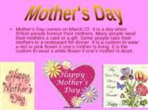 Mother's Day comes on March 22. It is a day when British people honour their ...