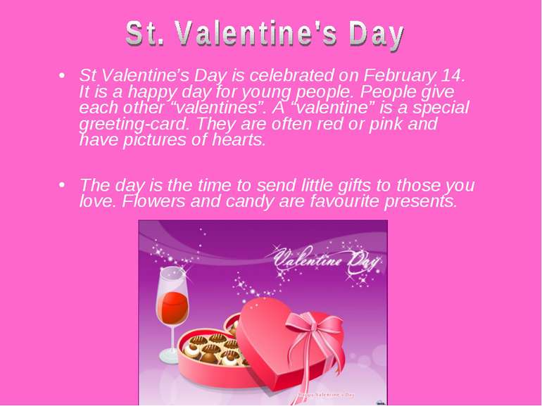 St Valentine's Day is celebrated on February 14. It is a happy day for young ...