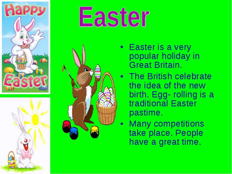 Easter is a very popular holiday in Great Britain. The British celebrate the ...