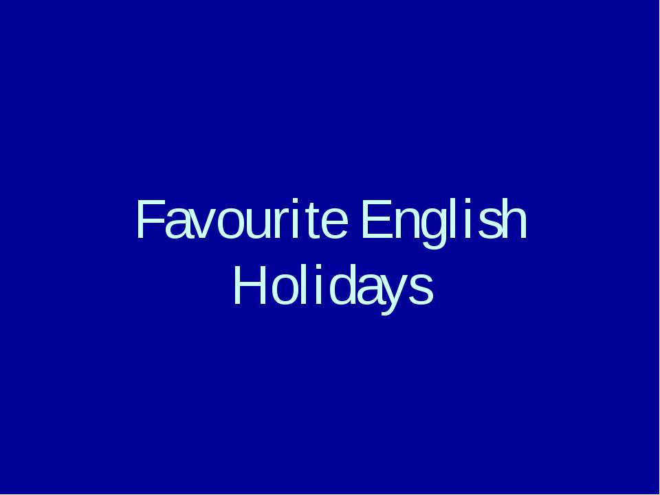 Favourite English Holidays