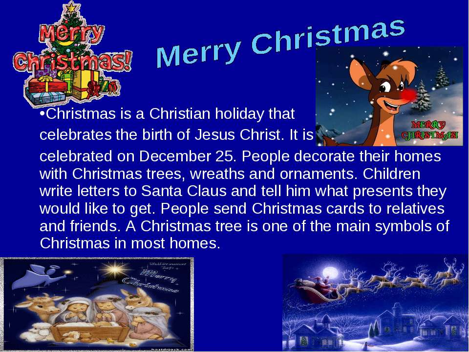 Christmas is a Christian holiday that celebrates the birth of Jesus Christ. I...