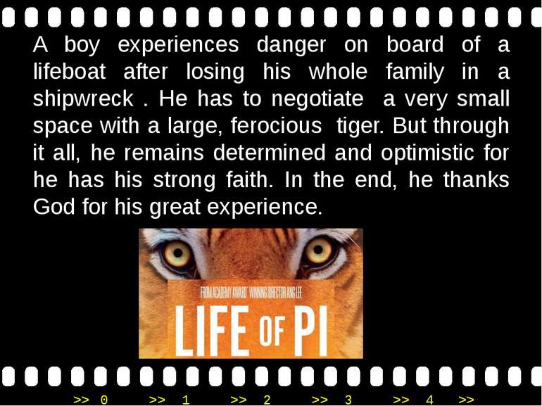 A boy experiences danger on board of a lifeboat after losing his whole family...