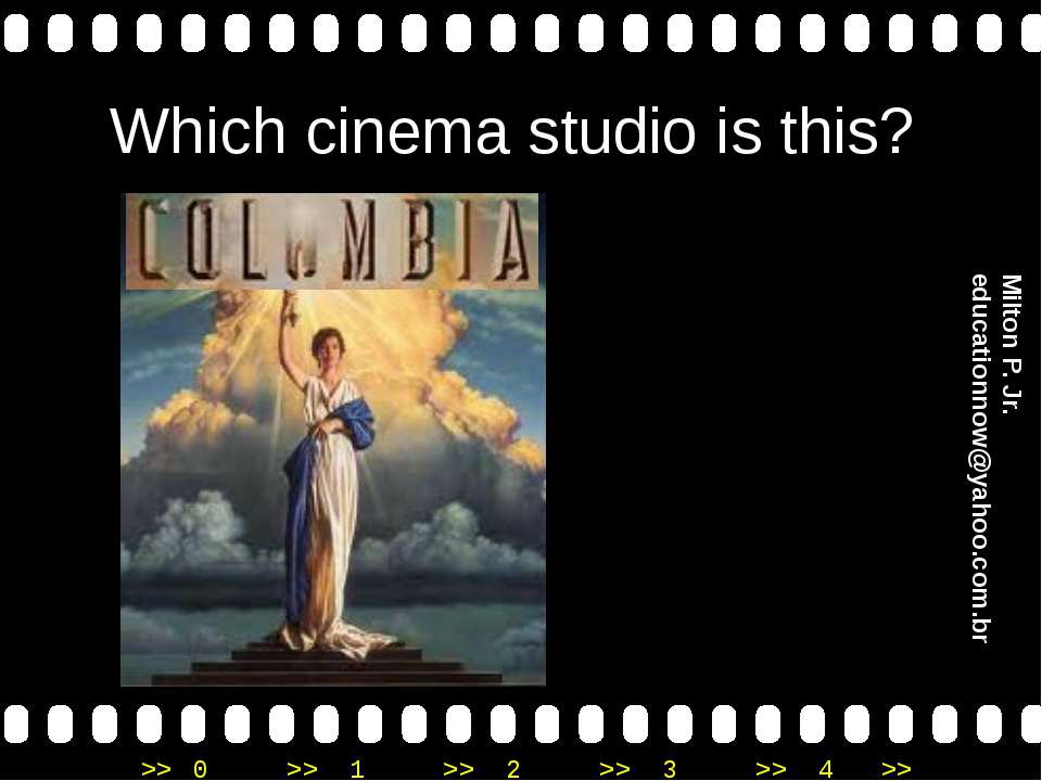 Which cinema studio is this? Milton P. Jr. educationnow@yahoo.com.br >> 0 >> ...