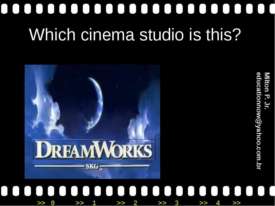 Which cinema studio is this? Milton P. Jr. educationnow@yahoo.com.br >> 0 >> ...