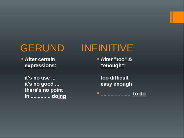 GERUND INFINITIVE After certain expressions:  it's no use ... it's no good .....