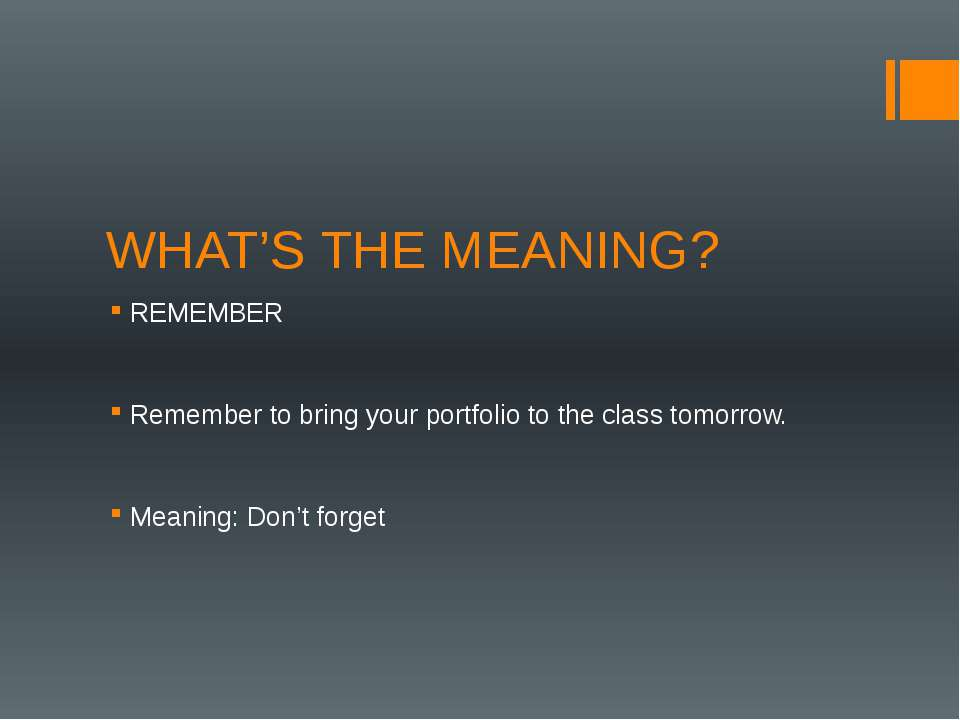 WHAT'S THE MEANING? REMEMBER Remember to bring your portfolio to the class to...