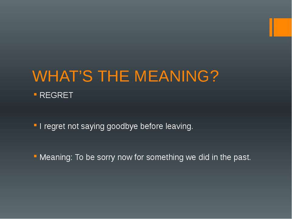 WHAT'S THE MEANING? REGRET I regret not saying goodbye before leaving. Meanin...