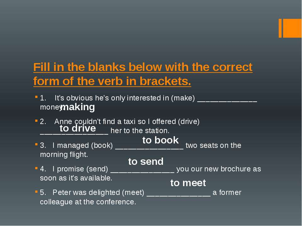 Fill in the blanks below with the correct form of the verb in brackets. 1....