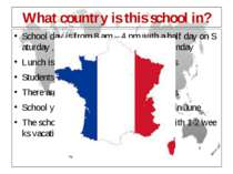 What country is this school in? School day is from 8 am – 4 pm with a half da...