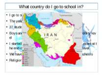 What country do I go to school in? I go to school for 10 months , 200 days Th...
