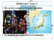 Where am I from ? My school runs on a trimester schedule The academic year be...