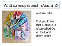 What currency is used in Australia? Australian dollar. Did you know that Aust...