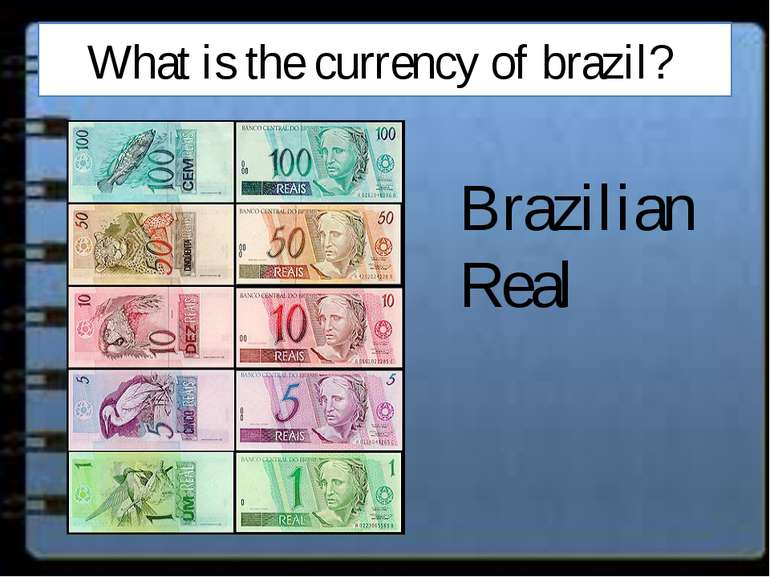 What is the currency of brazil? Brazilian Real