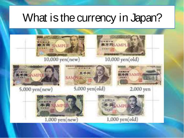 What is the currency in Japan?