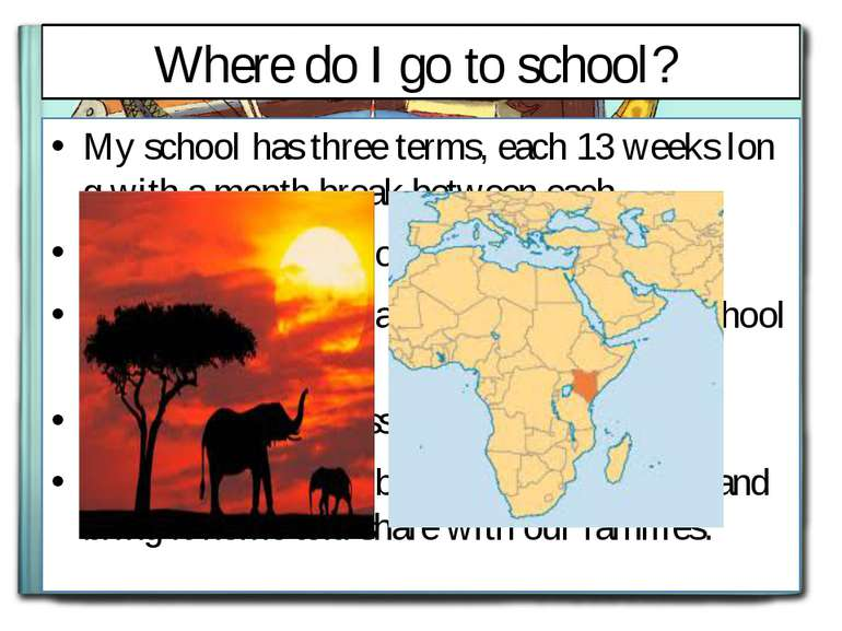 Where do I go to school? My school has three terms, each 13 weeks long with a...