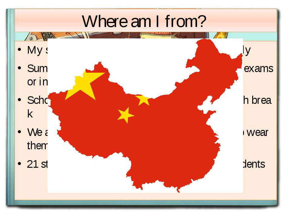 Where am I from? My school year starts in September until mid July Summer vac...