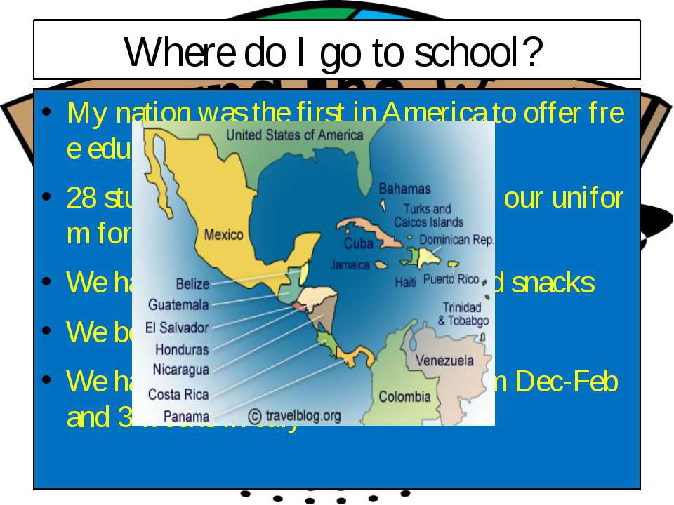 Where do I go to school? My nation was the first in America to offer free edu...