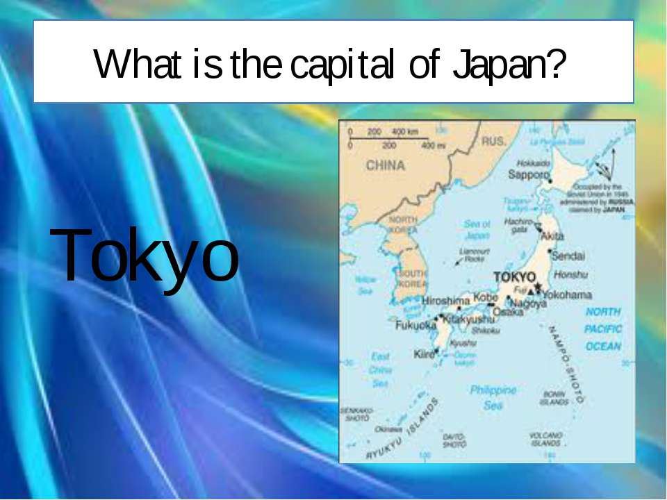 What is the capital of Japan? Tokyo