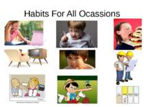 Habits For All Ocassions Don't be on the phone for too long, do not point at ...