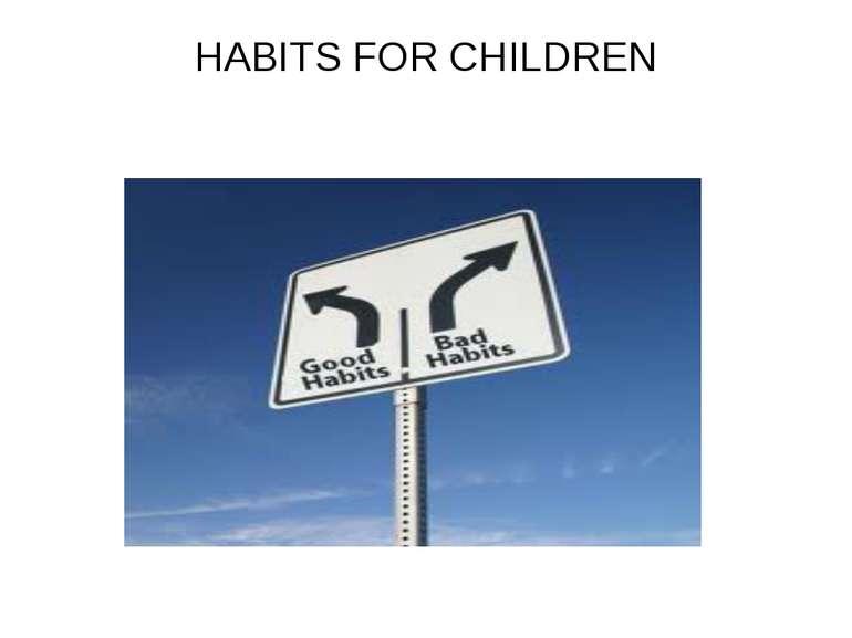 HABITS FOR CHILDREN