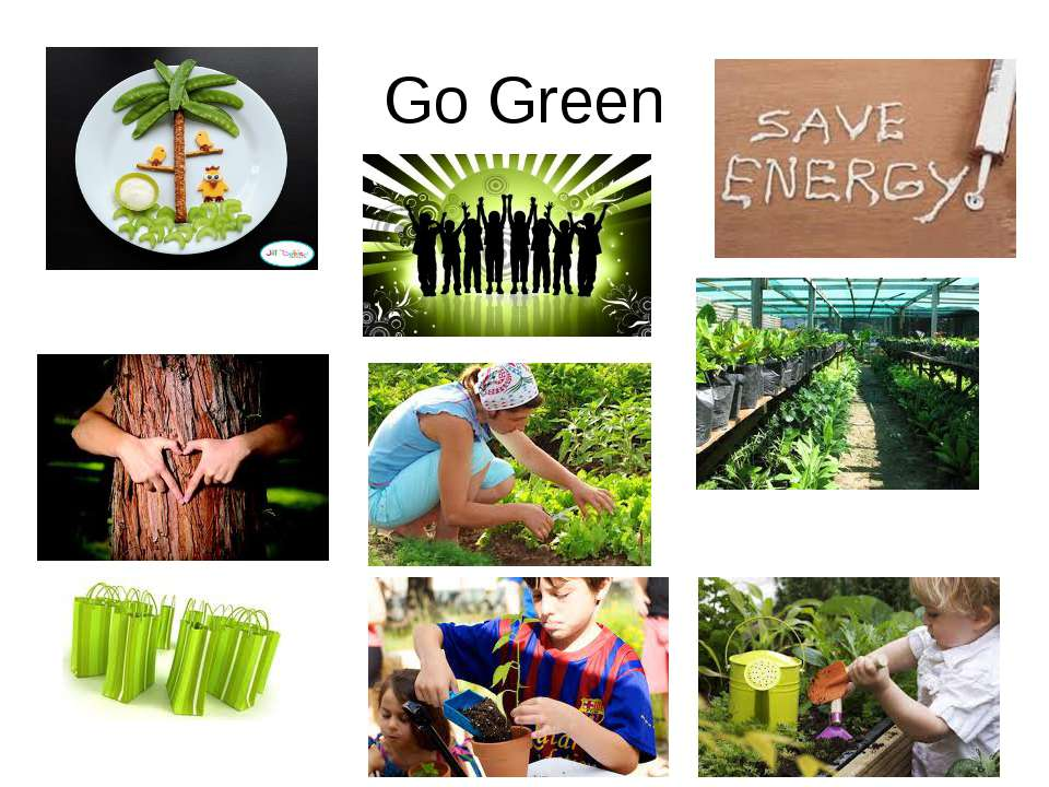 Go Green Grow more trees, celebrate green life, save energy, Love trees, use ...