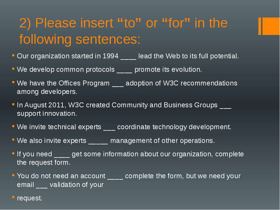 "2) Please insert ""to"" or ""for"" in the following sentences: Our organization s..."