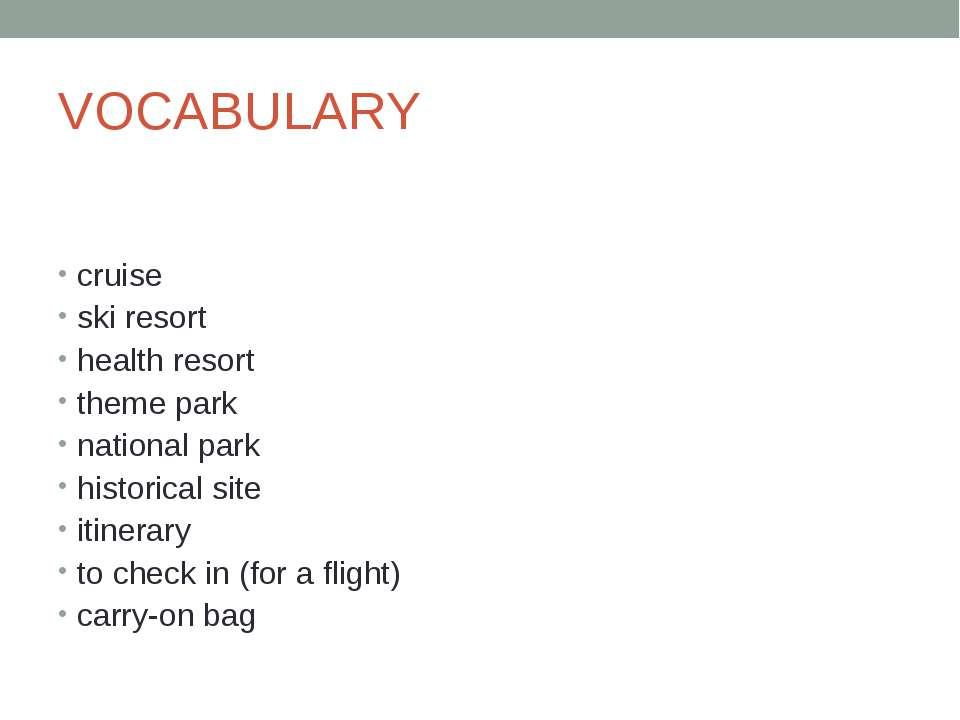 VOCABULARY cruise ski resort health resort theme park national park historica...