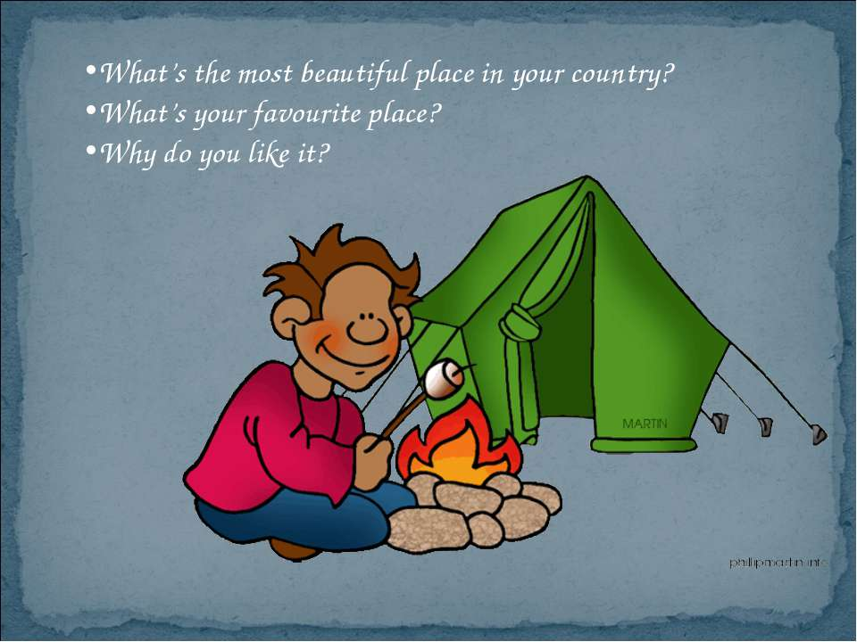 What's the most beautiful place in your country? What's your favourite place?...