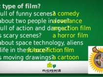 What type of film? is full of funny scenes? is about two people in love? is f...
