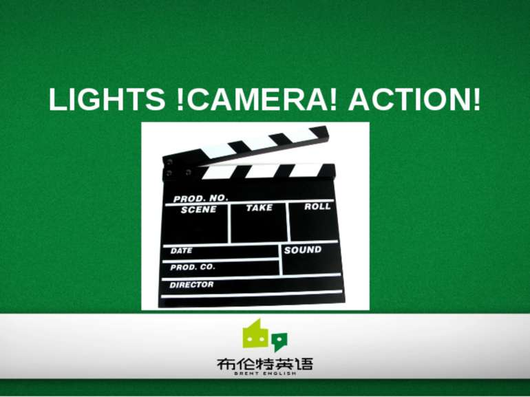 LIGHTS !CAMERA! ACTION!