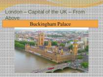 London – Capital of the UK – From Above To see British capital from above To ...