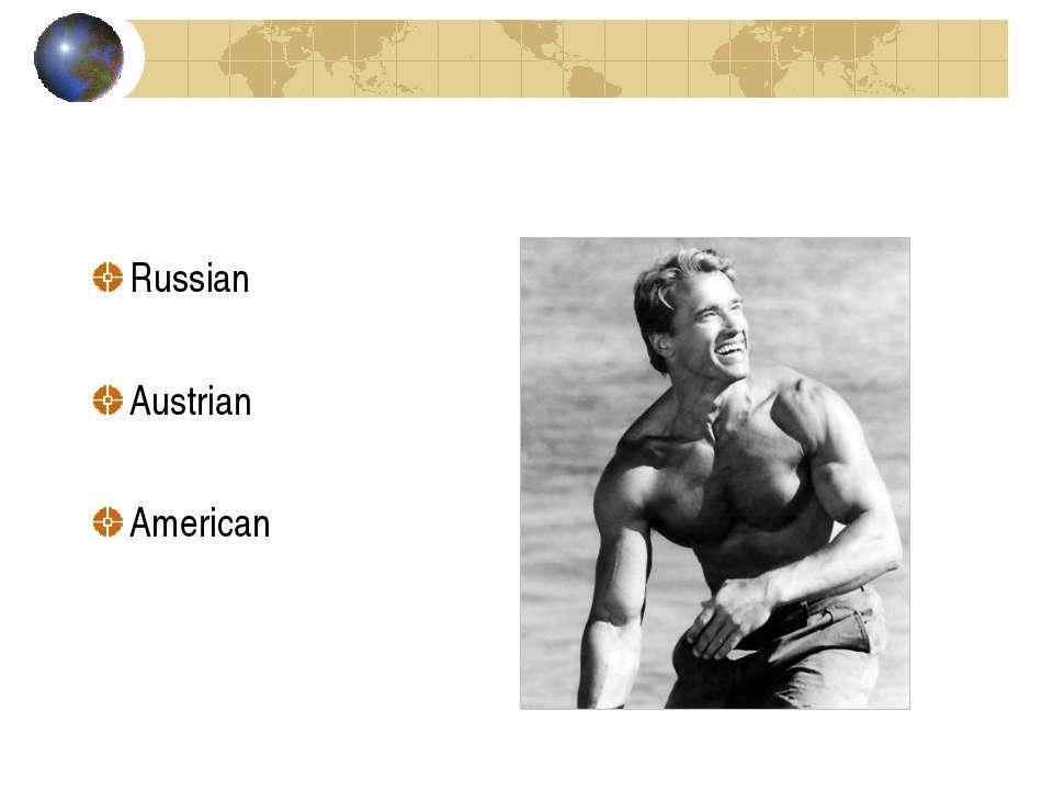 Russian Austrian American