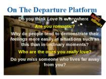 Do you think Love is everywhere? Are you romantic? Why do people tend to demo...