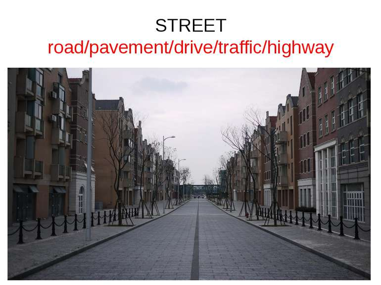 STREET road/pavement/drive/traffic/highway